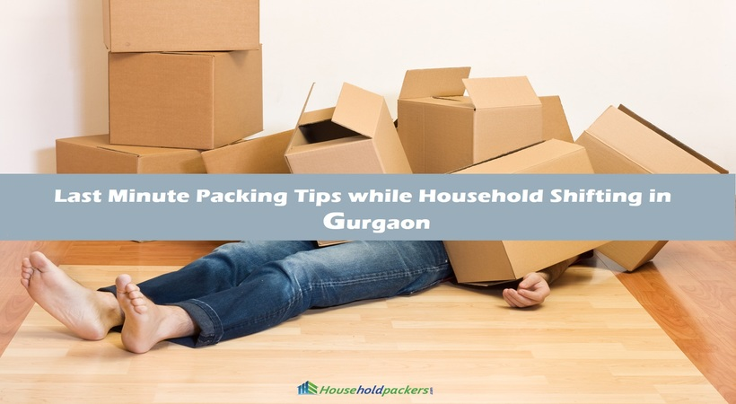 Last Minute Packing Tips while Household Shifting in Gurgaon