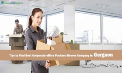 Tips to Find Best Corporate office Packers Movers Company in Gurgaon