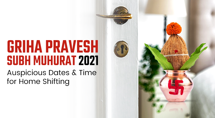 Griha Pravesh Subh Muhurat 2021: Auspicious Dates & Time for Home Shifting