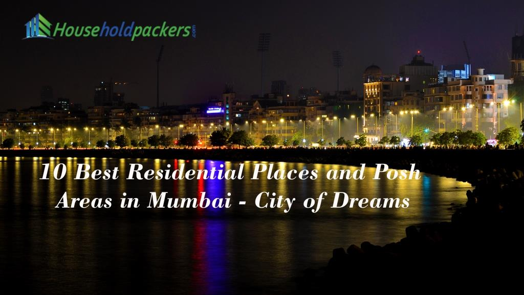 10 Best Residential Places and Posh Areas in Mumbai as City of Dreams