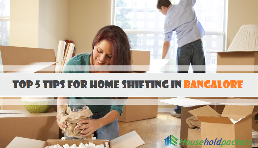 Top 5 Tips For Home Shifting In Bangalore