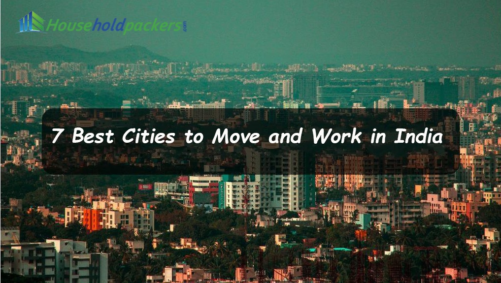 7 Best Cities to Move and Work in India
