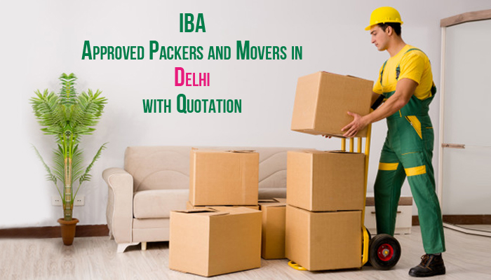 IBA Approved Packers and Movers in Delhi - Price, Rates, Top, Reviews